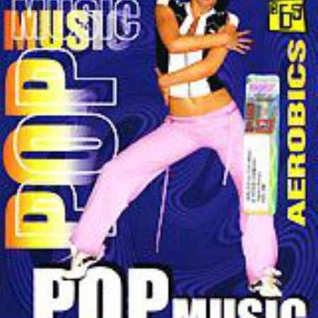 Купить Танцевальная аэробика. Pop Music